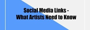 Social Media Links – What Artists Need to Know