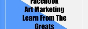 Facebook Art Marketing Learn From The Greats