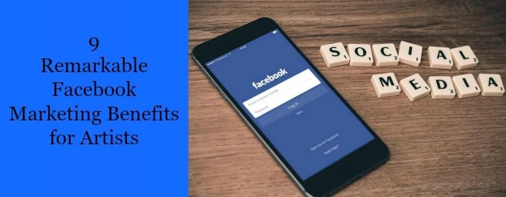 9 Remarkable Facebook Marketing Benefits for Artists