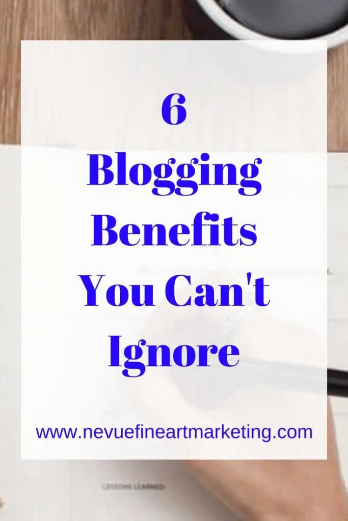 """6 Blogging Benefits You Can't Ignore - Nevue Fine Art Marketing - Are you still deciding if you should start a blog or not? After you are finished reading these 6 blogging benefits you will be starting a blog today. People ask me repeatedly, """"Do I need to have a blog to sell art online?"""" Another general statement I get is, """"I know I should blog but I just don't have time to."""" My answer to the first question is always, """"Yes, you will need a blog if you would like to sell art online successfully."""""""
