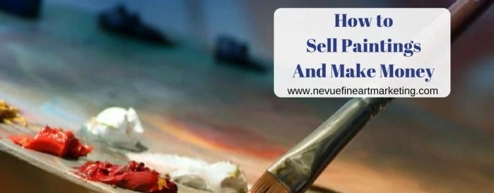 How to Sell Paintings and Make Money