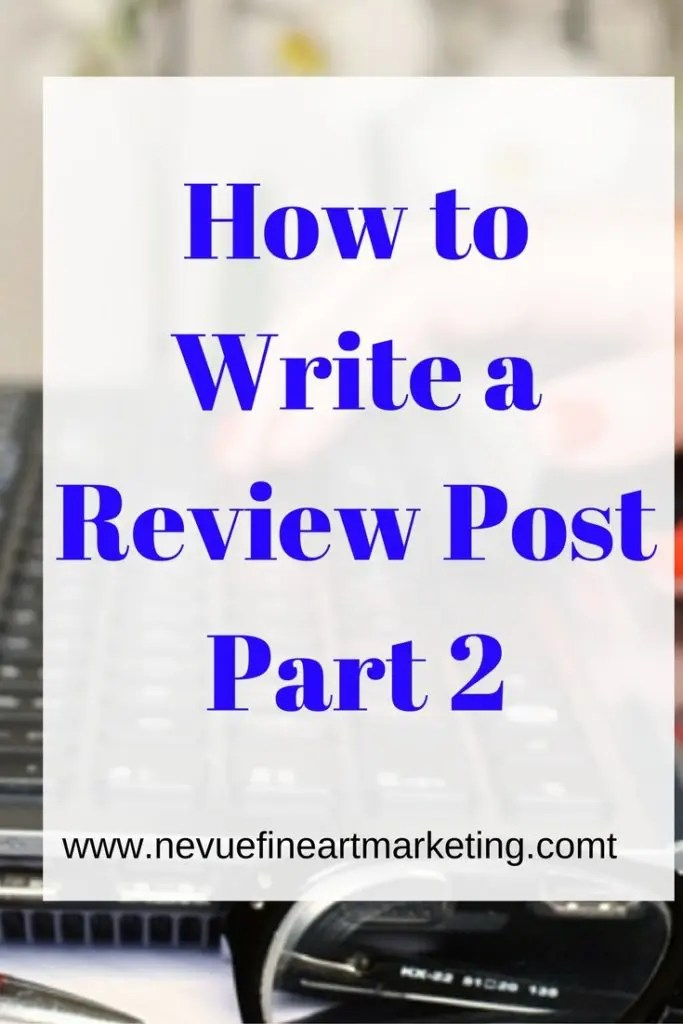 how to write a review post part 2 -This is the second post of a two-part series on how to write a review post. In this post, you will discover some valuable tips on how to write a review post that will attract new readers.