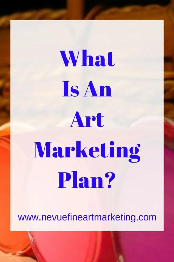 What is an Art Marketing Plan - Nevue Fine Art Marketing