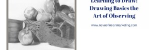 Learning to Draw: Drawing Basics the Art of Observing