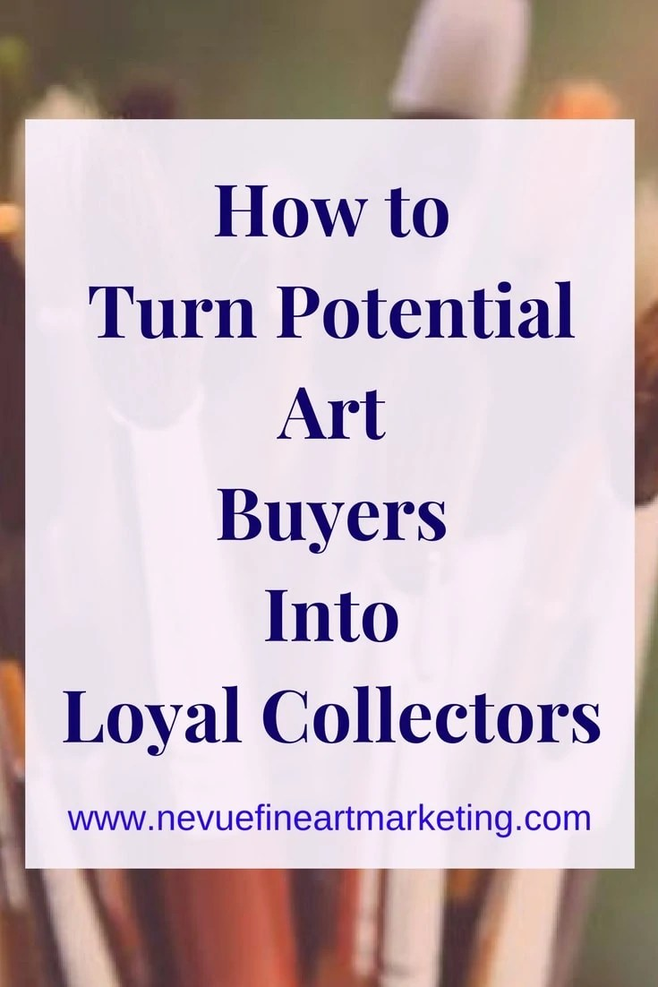 How to Turn Potential Art Buyers into Loyal Collectors. Tips that will attract and convert potential buyers into loyal art collectors.
