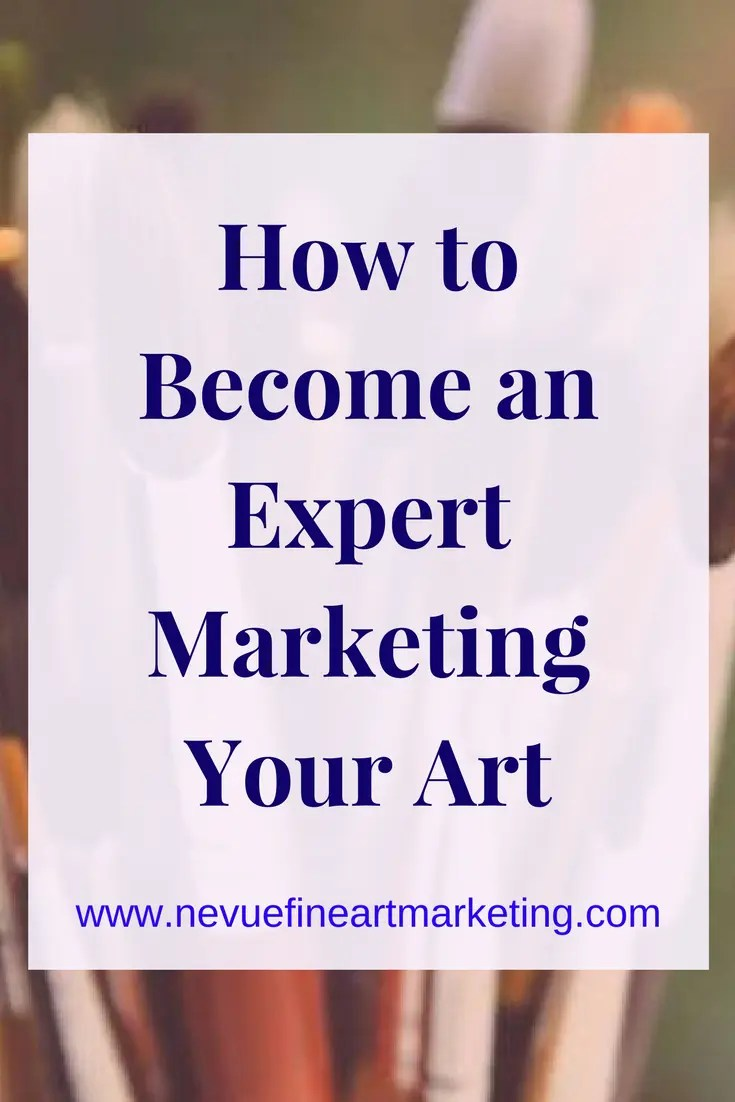 How to Become an Expert Marketing Your Art. Tips on how to become an expert marketing your art online.