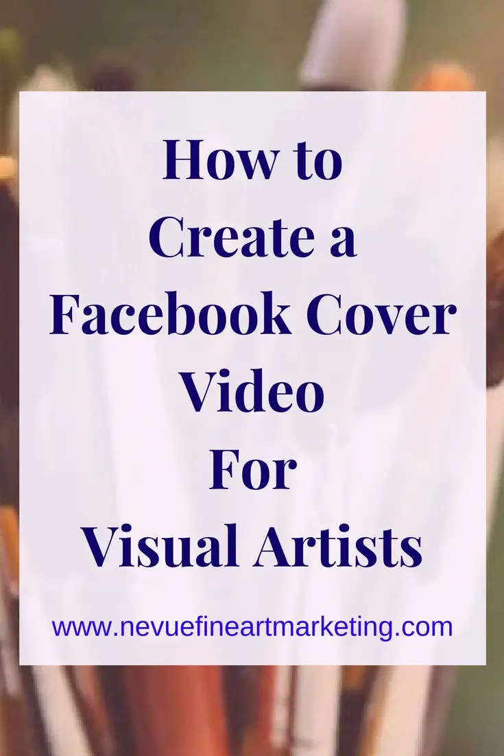 How to Create a Facebook Cover Video for Visual Artists. Keep up with all of Facebook's changes.