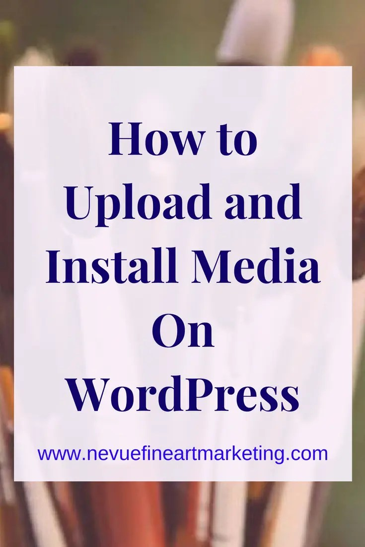 How to Upload and Install Media on WordPress. Step by Step Tutorial.