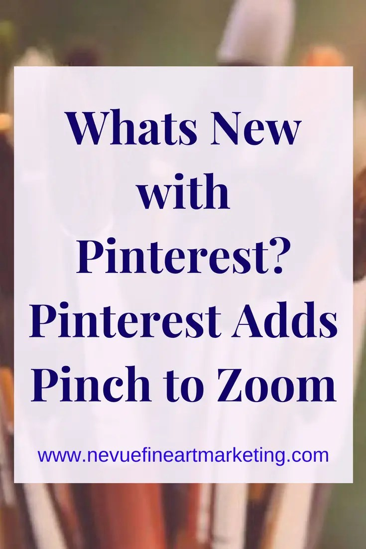 Whats New with Pinterest - Pinterest Adds Pinch to Zoom. Build your online brand with Pinterest.