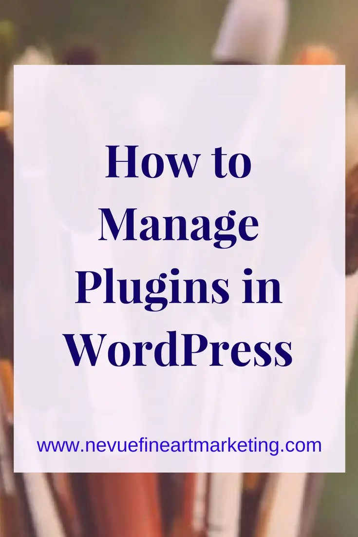 How to Manage Plugins in WordPress. Easily design an artist website that will separate you from the crowd with WordPress Plugins.
