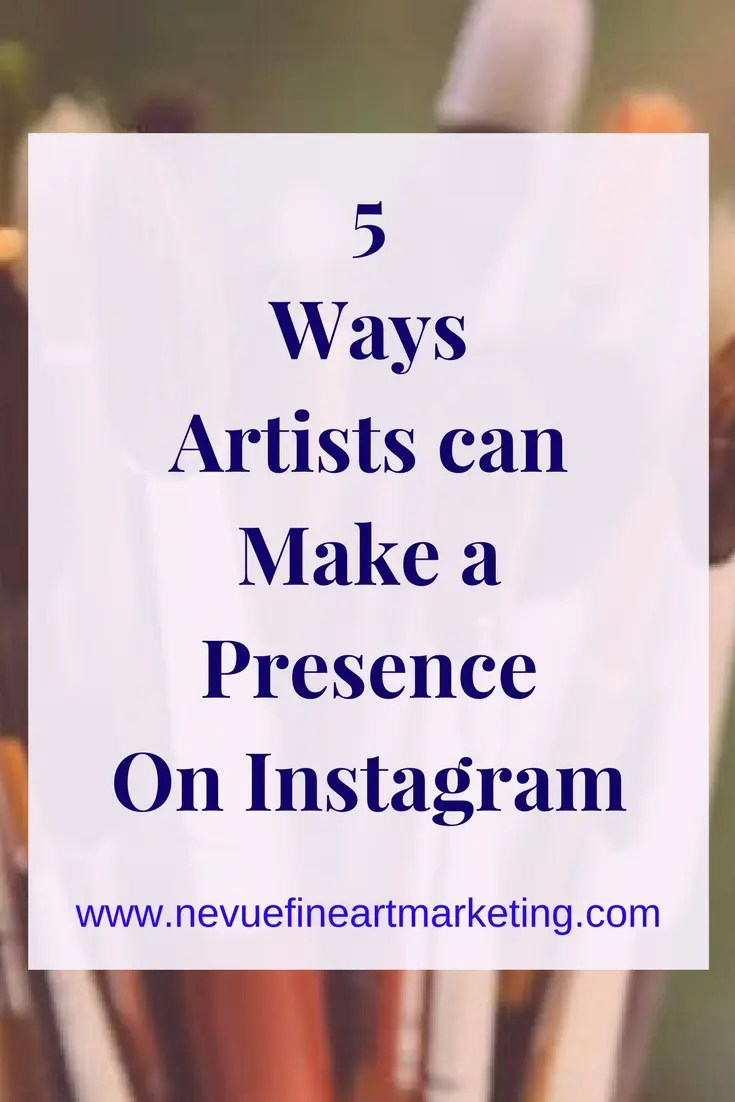 5 Ways Artists can Make a Presence on Instagram