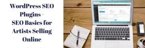 WordPress SEO Plugins – SEO Basics for Artists Selling Online