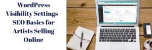 WordPress VisibilitySettings – SEO Basics for Artists Selling Online