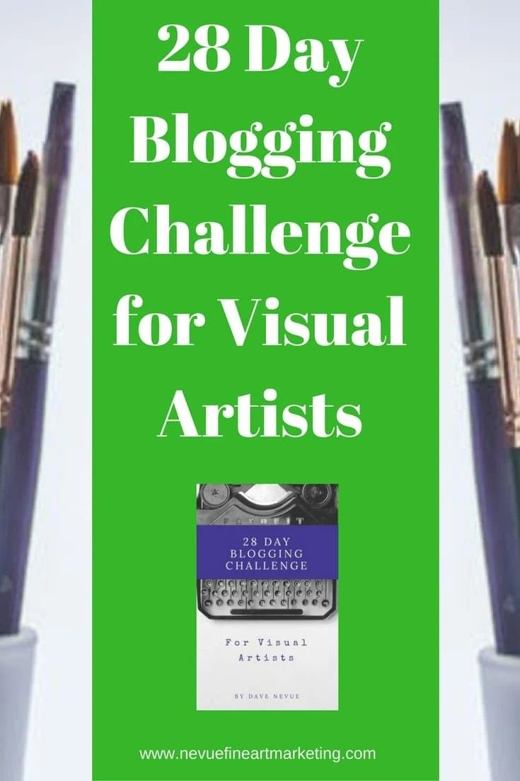 28 Day Blogging Challenge for Visual Artists by Dave Nevue. Are you ready to start generating traffic to your art blog?