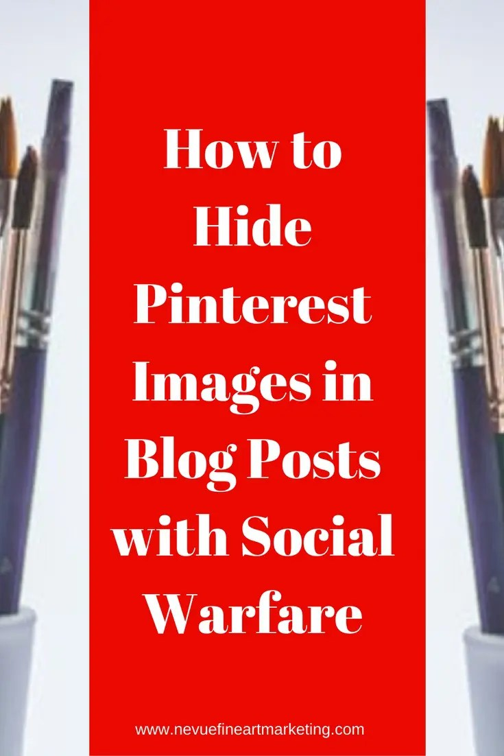 Would you like to create large Pinterest images that people can pin to their boards that do not take up space on your artist blog post? I have some great news. This can be done and in this post, I am going to show you how to hide Pinterest images in blog posts with Social Warfare.