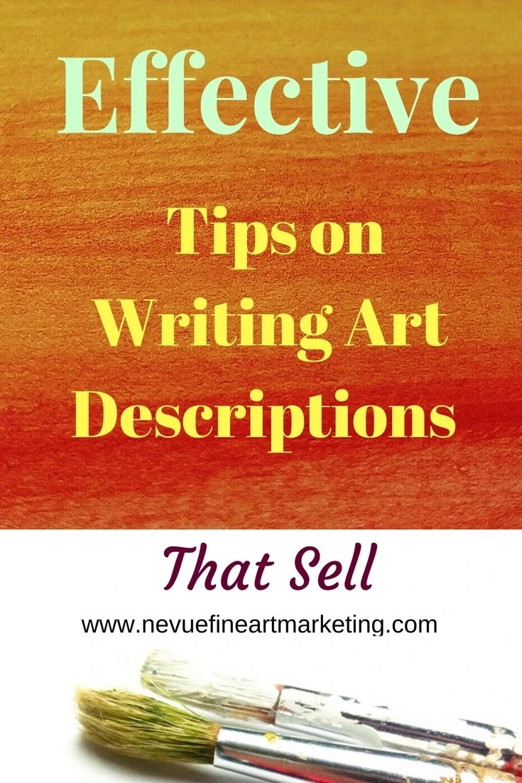 Do you have beautiful artwork displayed on your artist website that is not selling?If your images are accurate and your pricing is on target it might be your art descriptions that are preventing you from landing a sale. In this post, you will discover effective tips on writing art descriptions that sell.