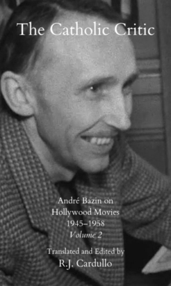 Curato To Publish The New Age Film Critic Andre Bazin S Film Criticism On European Japanese And American Cinema And International Festivals In English New Asian Writing