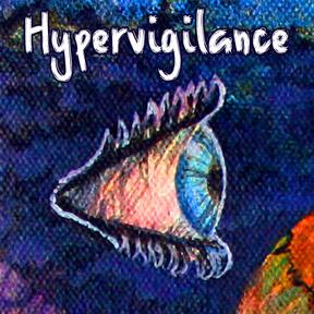 hypervigilance monster