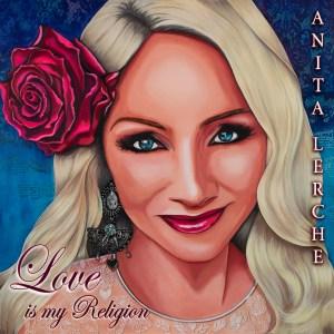 Love Is My Religion - Anita Lerche -- Album Cover