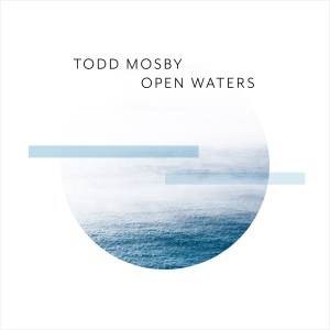 TODD MOSBY - OPEN WATERS cd cover