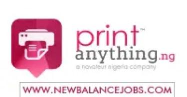 Print Anything Nigeria recruitment