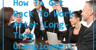 How To Get Back To Work After Long-Term Unemployment