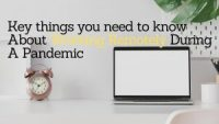 Key things you need to know About Working Remotely During A Pandemic