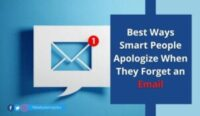 Best Ways Smart People Apologize When They Forget an Email