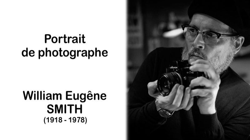 William Eugène Smith 1918 – 1978