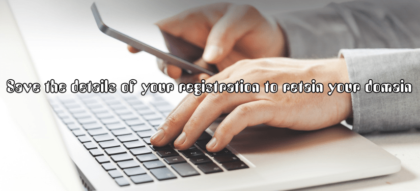 Save the details of your registration to retain your domain