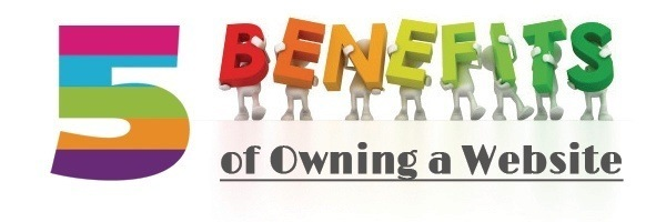 Five Benefits of Owning a Website!