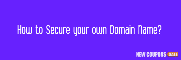 How to Secure your own Domain Name?
