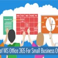 6 Best Benefits of MS Office 365 For Small Business Owner 1