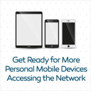 BYOD: Expect Even More Personal Devices on the Network