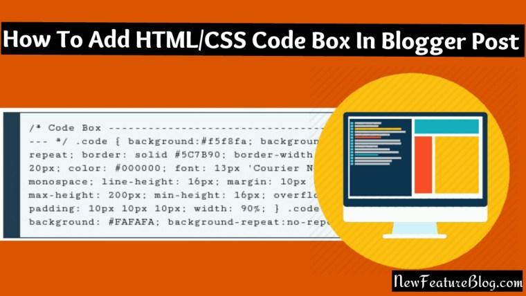 bloggger post me html css code box kaise add kare