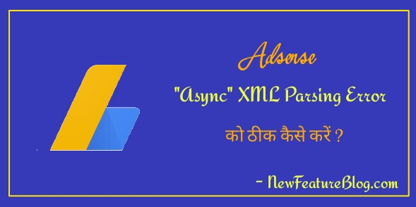 fix async xml parsing error when saving google adsense in blogger template