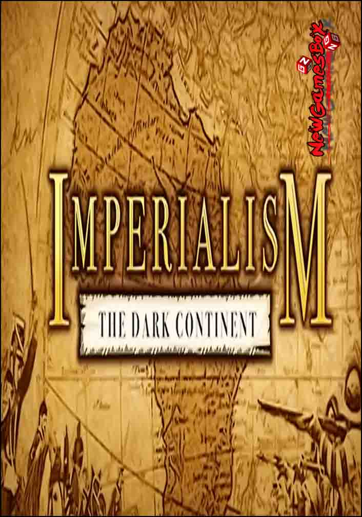 Imperialism The Dark Continent Free Download