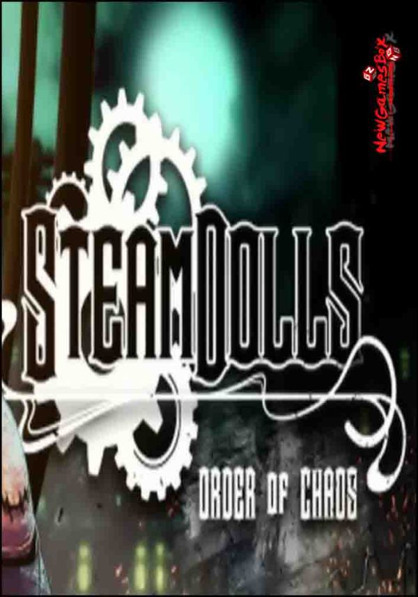 SteamDolls Order Of Chaos Free Download PC Game Setup