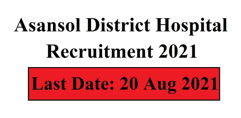 Asansol District Hospital Recruitment of Stipendiary House Staff