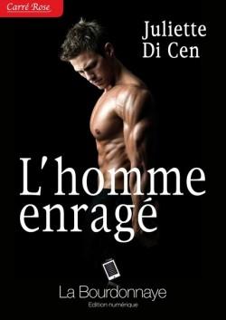 l-homme-enrage-Juliette Di Cen