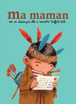 Ma-Maman-Est-En-Amerique-Elle-A-Rencontre-Buffalo-Bill- Jean Regnaud Livre
