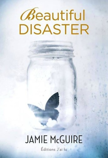 Beautiful Disaster Jamie McGuire Editions J ai Lu