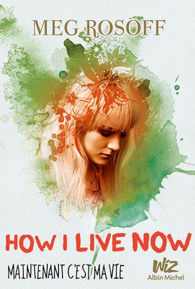 Couverture How I Live Now Maintenant c'est ma vie de Meg Rosoff