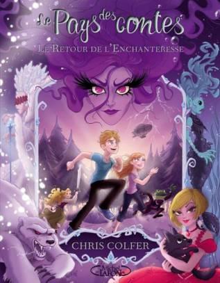 Cover Le pays des contes - le retour de l enchanteresse de Chris Colfer