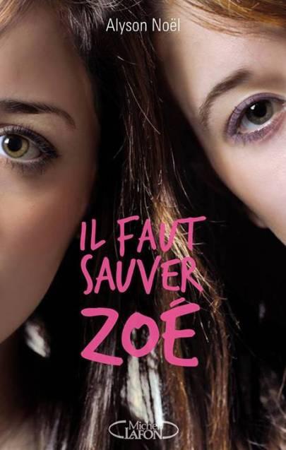 Cover_Il_Faut_Sauver_Zoe_Alyson_Noel