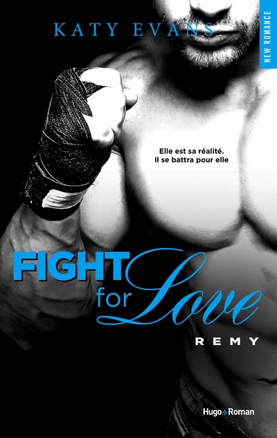 Fight for Love tome 3 Remy-Katy Evans