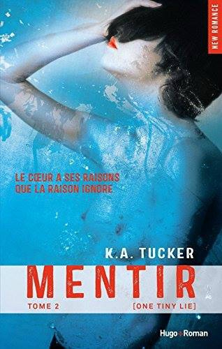 Mentir K.A. Tucker Hugo Roman One Tiny Lie Tome 2