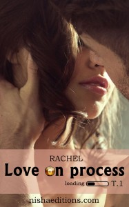 Love on Progress tome 1 Rachel