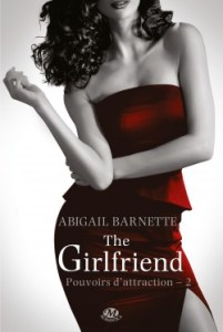 pouvoirs-d-attraction,-tome-2-the-girlfriend-Abigail Barnette