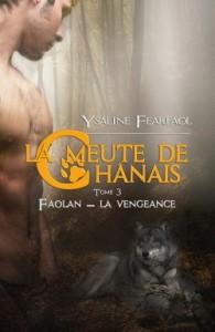 La meute de Chanais- tome 3 - Faolan - La vengeance